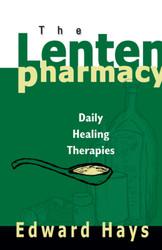 The Lenten Pharmacy: Daily Healing Therapies