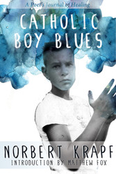 Catholic Boy Blues: A Poet's Journal of Healing