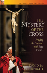 [Praying the Stations series] The Mystery of the Cross – (Booklet): Praying the Stations with Pope Francis