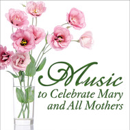 Music to Celebrate Mary and All Mothers (CD)