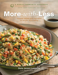 More-with-Less Cookbook, Fortieth Anniversary Edition: A World Community Cookbook