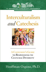 [Essential Catechist's Bookshelf series] Interculturalism and Catechesis: A Catechist's Guide to Responding the Cultural Diversity