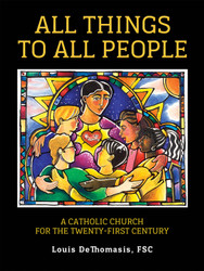 All Things to All People: A Catholic Church for the Twenty-First Century
