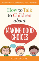 [How to Talk to Children series] How to Talk to Children About Making Good Choices (Booklet)