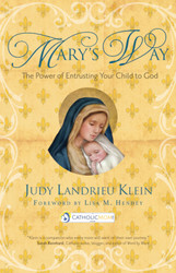 Mary's Way: The Power of Entrusting Your Child to God