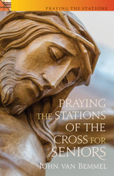 [Praying the Stations series] Praying the Stations of the Cross for Seniors (Booklet)