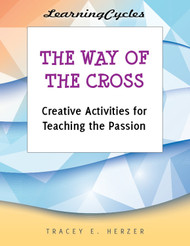 [Lenten eResources] The Way of the Cross (eResource): Creative Activities for Teaching the Passion