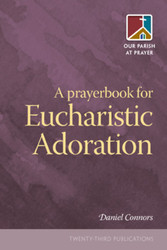 [Our Parish at Prayer series] A Prayerbook for Eucharistic Adoration (Booklet)