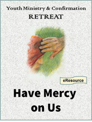 Have Mercy on Us (eResource): Youth Ministry & Confirmation Event on Mercy
