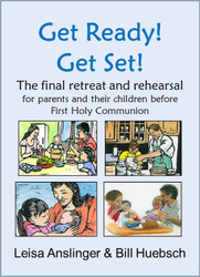 Get Ready! Get Set! (eResource): The final retreat & rehearsal for First Communion