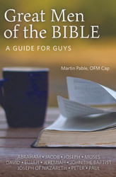 Great Men of the Bible: A Guide for Guys