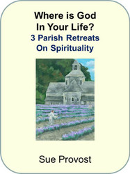 Where is God in Your Life? three parish retreats on holiness (eResource)