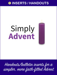 [Advent & Christmas eResources] Simply Advent (eResource): Handouts/inserts for a simpler, more faith-filled Advent