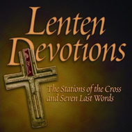 Lenten Devotions CD Set (CD): The Stations of the Cross and Seven Last Words