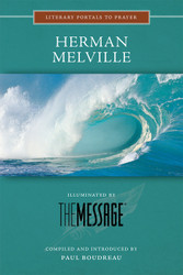 [Literary Portals to Prayer series] Herman Melville: Illuminated by The Message