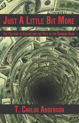 Just a Little Bit More: The Culture of Excess and the Fate of the Common Good