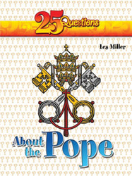 [25 Questions series] 25 Questions about the Pope