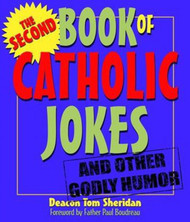 [Books of Catholic Jokes series] The Second Book of Catholic Jokes --and other Godly Humor