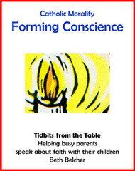 [Tidbits from the Table] Forming Conscience (eResource): A Handout for Busy Parents
