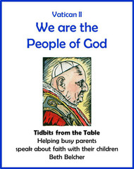 [Tidbits from the Table] We Are the People of God (eResource): A Handout for Busy Parents