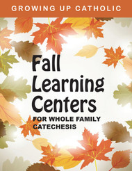 Fall Learning Centers for Whole Family Catechesis (eResource)