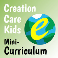 [Creation Care Kids] Creation Care Kids Mini-Curriculum (eResource): Ages 5-8