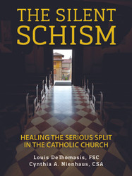 Silent Schism: Healing the Serious Split in the Catholic Church