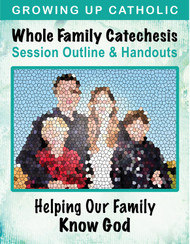 [Helping Our Family Whole Family Catechesis] Helping Our Family Know God / Revelation (eResource): Whole Family Catechesis Session