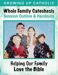 [Helping Our Family Whole Family Catechesis] Helping Our Family Love the Bible (eResource): Whole Family Catechesis Session