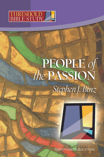 [Threshold Bible Study series] People of the Passion