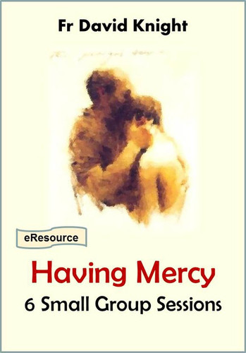 Having Mercy (eResource): 6 Small Group Sessions on Mercy