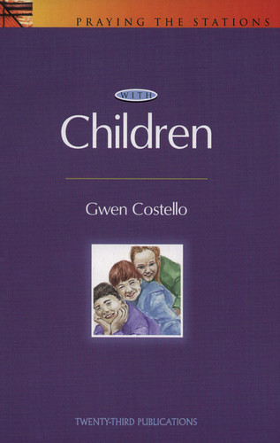 [Praying the Stations series] Praying the Stations with Children (Booklet)