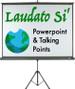 Laudato Si' Powerpoint & Talking Points (eResource)
