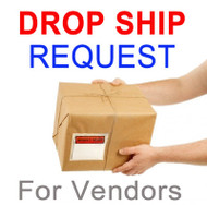 Request a Drop Ship (For Merchants) - Click to View Details