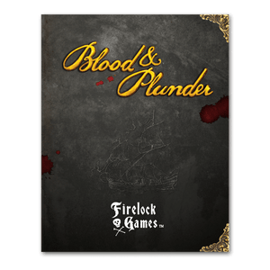 Blood and Plunder: Blood and Plunder Rule Book