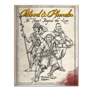 Blood & Plunder: No Peace Beyond the Line