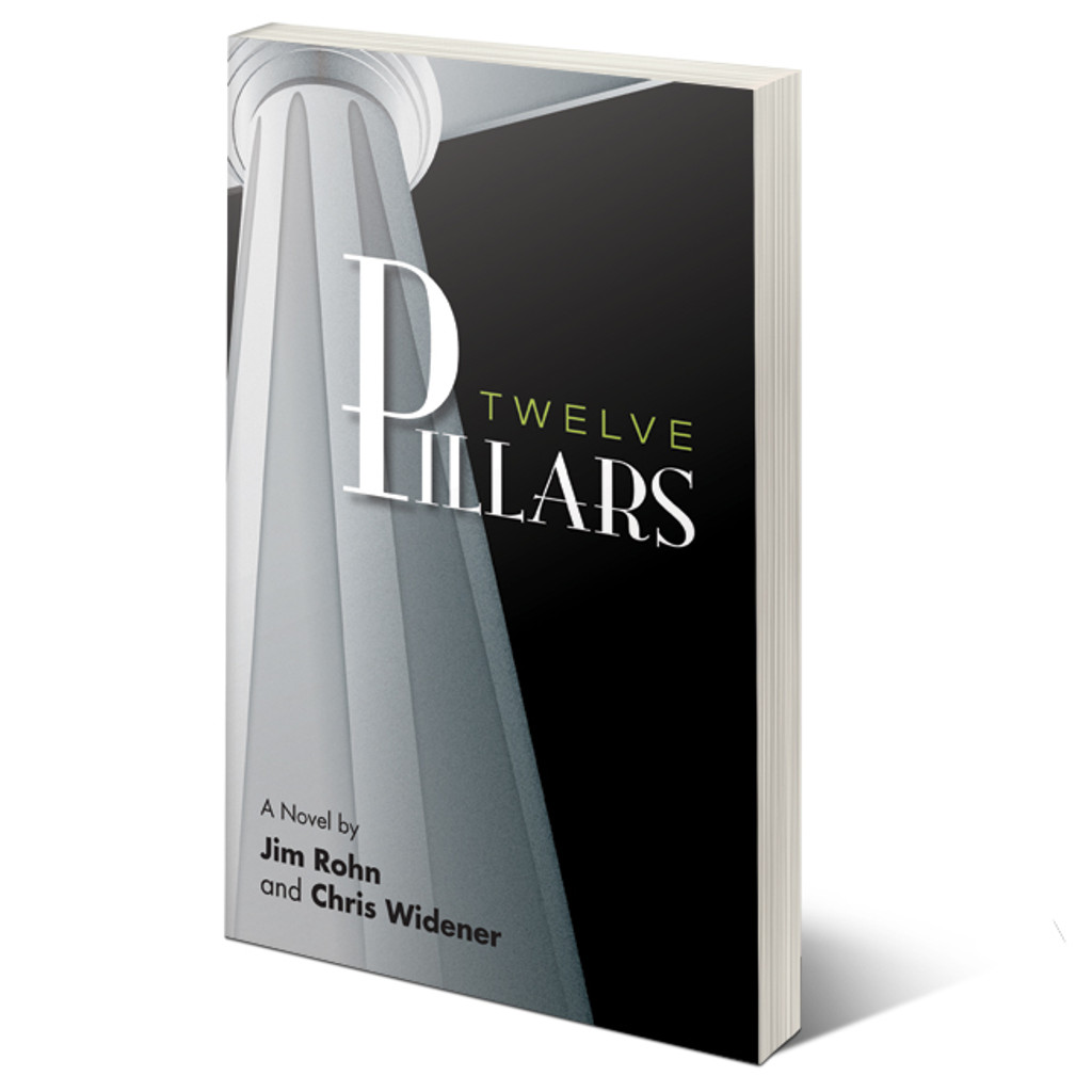 Twelve Pillars by Jim Rohn and Chris Widener