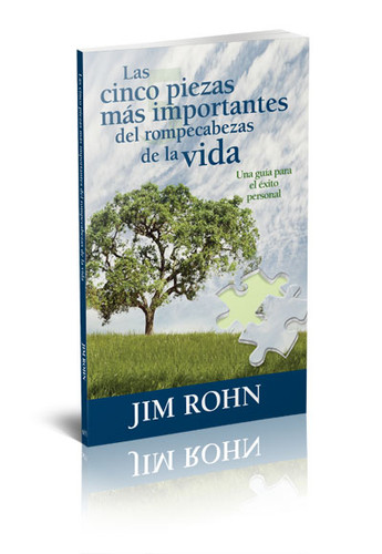 Las Cinco Piezas M'as Importantes del Rompecabezas de la Vida by Jim Rohn