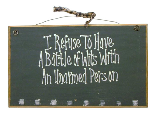 Battle of Wits With Unarmed Person Funny Wood Sign