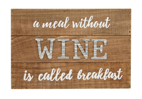 A Meal Without Wine Is Called Breakfast Wood and Tin Wall Plaque 12 Inches