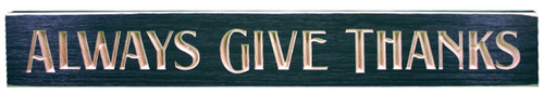 Always Give Thanks Routed Carved Barnwood Sign Wall Plaque 24 Inches USA Made