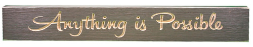 Anything is Possible Routed Carved Barnwood Sign Wall Plaque 24 Inches USA Made