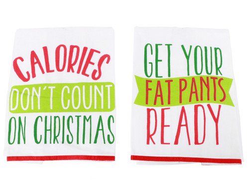 Calories Dont Count and Fat Pants Kitchen Dish Towels Christmas Holiday Set of 2