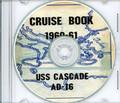 USS Cascade AD 16 CRUISE BOOK Log MED 1960 - 1961 crew photos CD