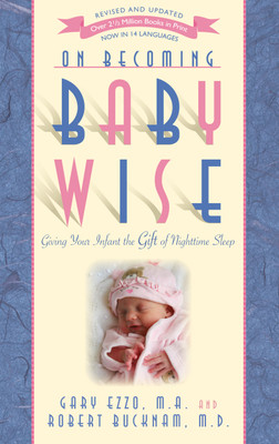 On Becoming Babywise (Birth to 5 Months)  On Becoming Babywise gained national and international recognition for its immensely sensible approach to nurturing a newborn. The infant management plan offered by Ezzo and Bucknam successfully and naturally helps infants synchronize their feeding, waketime and nighttime sleep cycles. The results? You have a happy, healthy and contented baby who will begin sleeping through the night on average between seven and nine weeks-of-age.