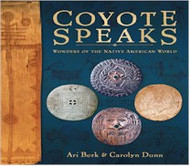 Coyote Speaks: Wonders of the Native American World