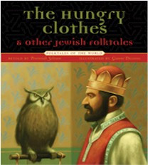 The Hungry Clothes and Other Jewish Folktales