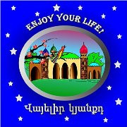 Enjoy Your Life! (Armenian -English)