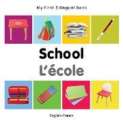 My First Bilingual Book - School (French-English)