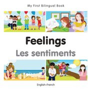 My First Bilingual Book - Feelings (French-English)